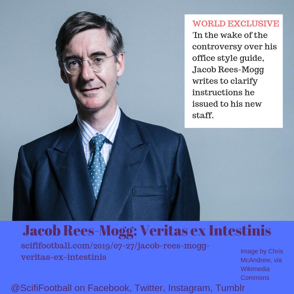 Jacob Rees-Mogg: Veritas ex Intestinis   SciFiFootball